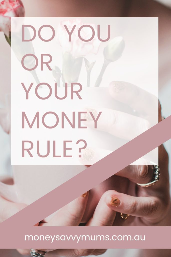 do you or your money rule