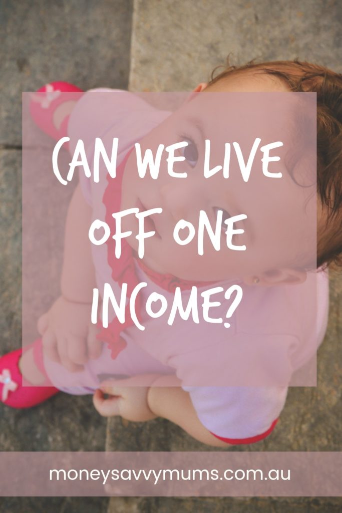 Can we live off one income