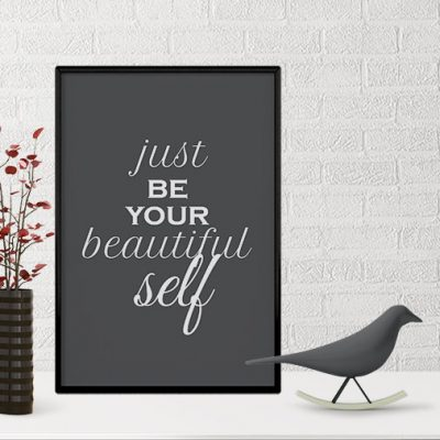 Just be your beautiful self